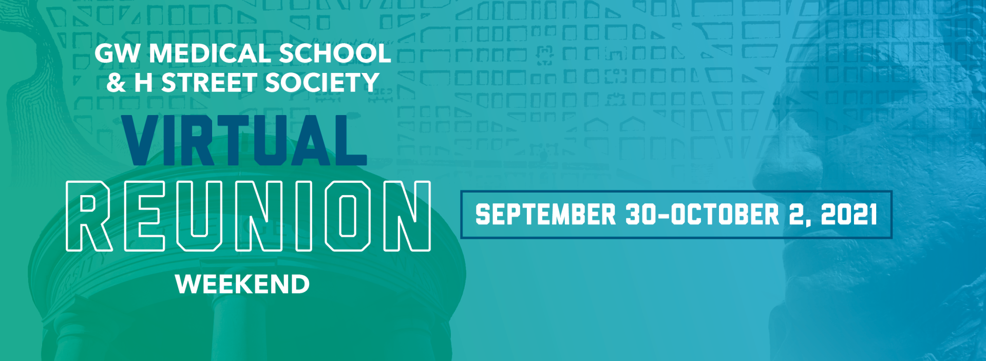 GW Medical School and H Street Society Virtual Reunion Weekend Sept 30 - Oct 2, 2021
